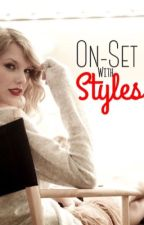 On-Set With Styles (Haylor Fanfiction) by HaylorFiction