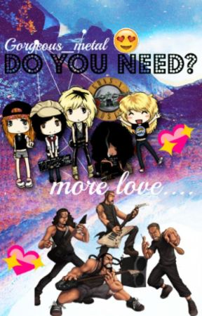 ¿Do You Need? More Love... by Gorgeous_Metal
