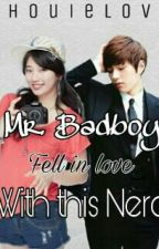 Mr.Badboy Fall In Love With This Nerd by chouielove
