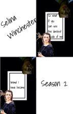 Selina Winchester (Supernatural Season 2) (Supernatural Fanfic) by DarkAngel-67