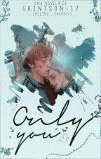 Only You. (Romione AU) [En Edición] by Grintson-17
