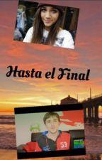 Hasta El Final (dalasreview y tu) by carmenrevier