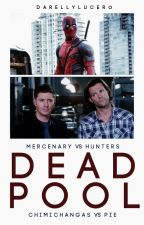 Deadpool ☠ Supernatural [AU] by DarellyLucero