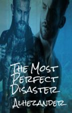 The most perfect disaster - (boyxboy) by alhezander
