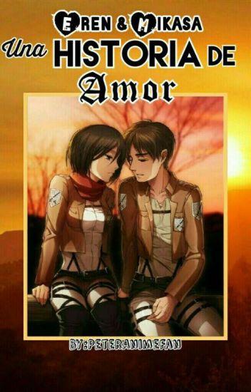 Eren y Mikasa, Una Historia De Amor