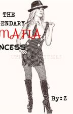 The Legendary Mafia Princess(Soon to be Queen) by Ziemonia_0012