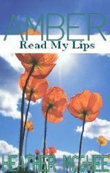 Amber: Read My Lips (F&L Story #5) by hmmcghee