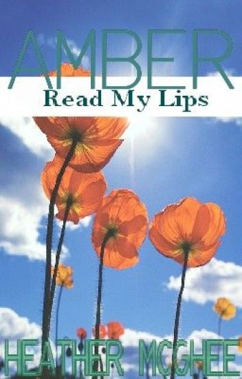 Amber: Read My Lips (F&L Story #5)