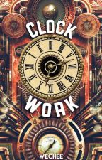 Clockwork (Complete) by DarthPixie