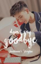 Don't Say Goodbye [SEVENTEEN Joshua X Red Velvet Joy Fanfiction]  by nayana_jinah