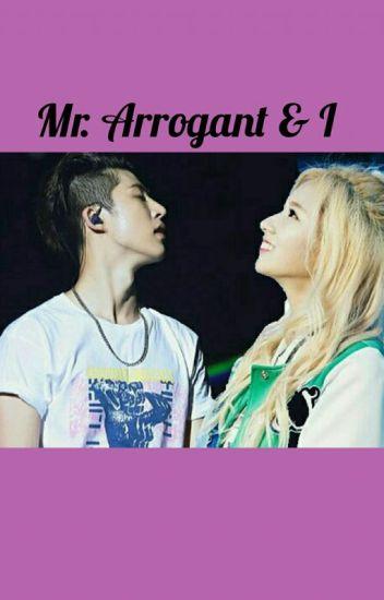 Mr. Arrogant and I