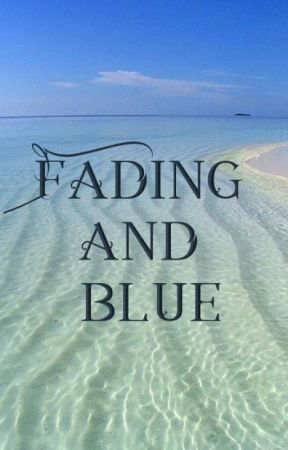 Fading and Blue by Savicrabs