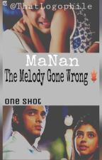 The Melody Gone Wrong ~ A MaNan TS. by SaltedCheeks