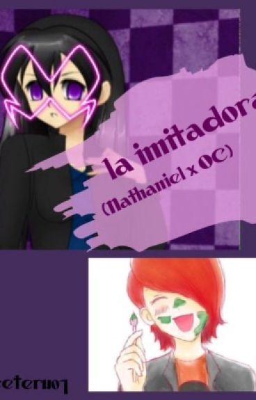 La imitadora [Nathaniel x Oc]