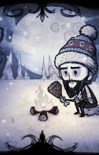 Don't Starve: Wilson x Reader Winterland Nightmare by eminArevoL7102