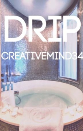 Drip (Camren Smut-Shot) by creativemind34