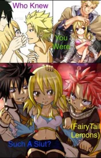 Who Knew You Were Such A Slut? (FairyTail Lemons)