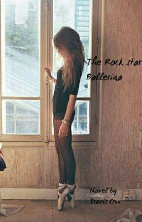 The Rockstar's Ballerina. by Travis_Crux