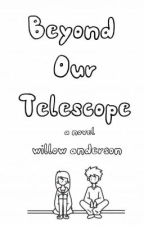 Beyond Our Telescope by WillowXO