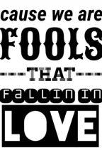 Fools That Fallin In Love by Whalien72
