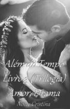 ALÉM DO TEMPO 3 ( LIVRO ) A ESPOSA DO PASTOR by noizinha
