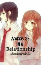NMTB 2: In A Relationship by shaeirajhein22