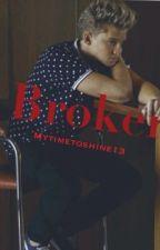 Broken by mytimetoshine13