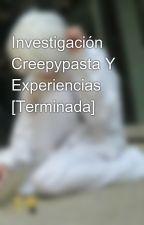 Investigación Creepypasta Y Experiencias [Terminada] by _N_sucesor_de_L