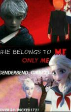 She Belongs To Me And Only Me (KINDA SLOW UNDATE) by genderbend_girl123