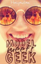 Model meets Geek by halijahfan