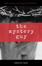 The Mystery Guy by Samantha_Cario