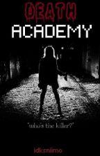Death Academy  by idksniimo