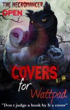 Covers for Wattpad {OPEN}RO/EN  by The_Necromancerr