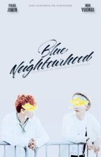 Blue Neighbourhood  ➳ YoonMin by AGUSTDS