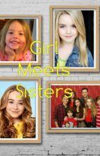 Girl Meets Sisters by SuperHayChloStar97