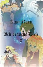 Naruto Yaoi Story - Ich brauche dich 2 (Coming Soon) by TenshiChanNaLa