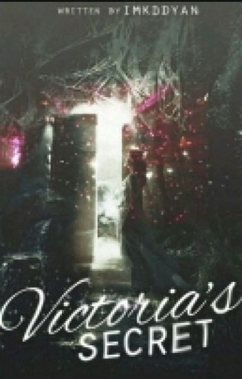 Victoria's secret (COMPLETED DO NOT READ!!!)