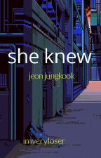 She Knew [ SEQUEL OF DO I KNOW YOU] by imveryloser