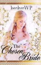 The Chosen Bride by JoanJeanWP