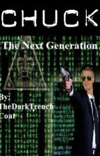 Chuck: The Next Generation by TheDarkTrenchCoat