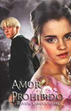 Amor Prohibido - Dramione by Ravenclawcoolgirl