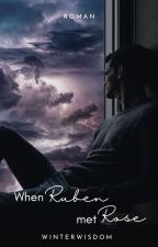 When Ruben met Rose IAbgeschlossenI by winterwisdom