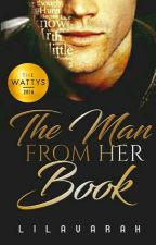 The Man From Her Book (Completed) by lilavarah