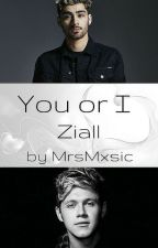 You or I - Ziall by MrsMxsic