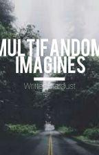 •×Multifandom Imaginesו by WrittenStardust