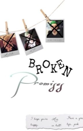 Broken Promises (Sequel) #Wattys2018 by YT_Sanity