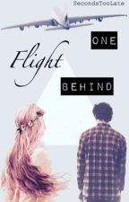 One Flight Behind  by SecondsTooLate