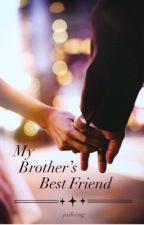 My Brother's Best Friend by jaileeng