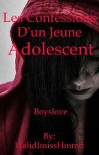 Les Confessions D'un Jeune Adolescent by WalidImissHmmd