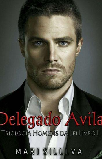 """""""Delegado Ricardo Avilar.""""  [ Amor Proibido I] DEGUSTAÇÃO"""